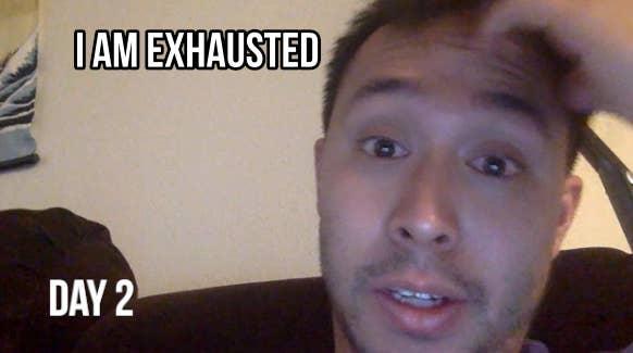 """""""Estoy exhausto. Día 2."""""""