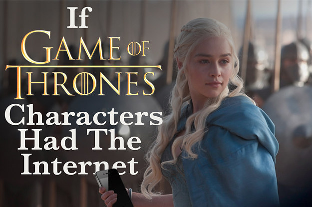 If The Characters Of Game Of Thrones Had The Internet