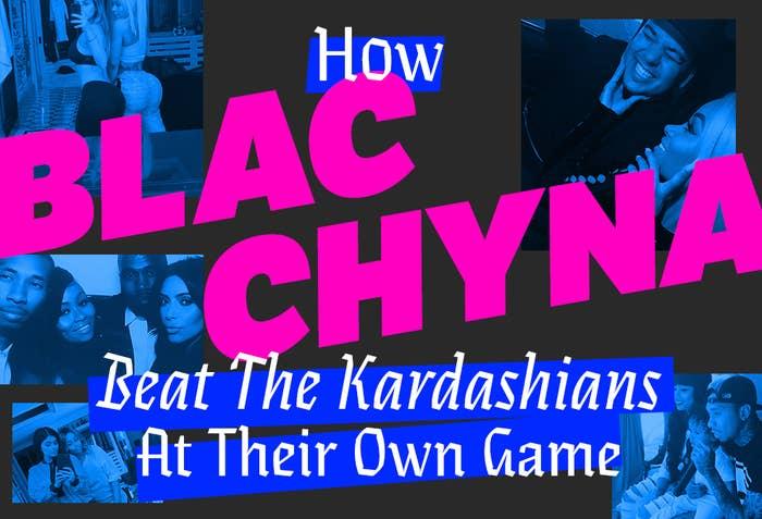 How Blac Chyna Beat The Kardashians At Their Own Game