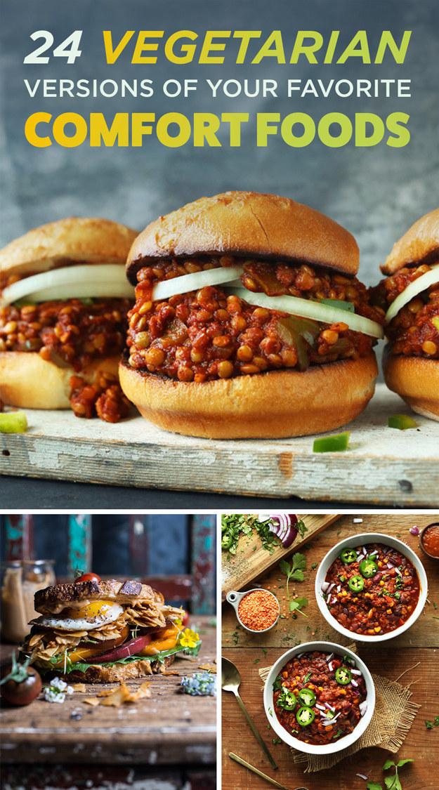 24 Vegetarian Versions Of Your Favorite Comfort Foods
