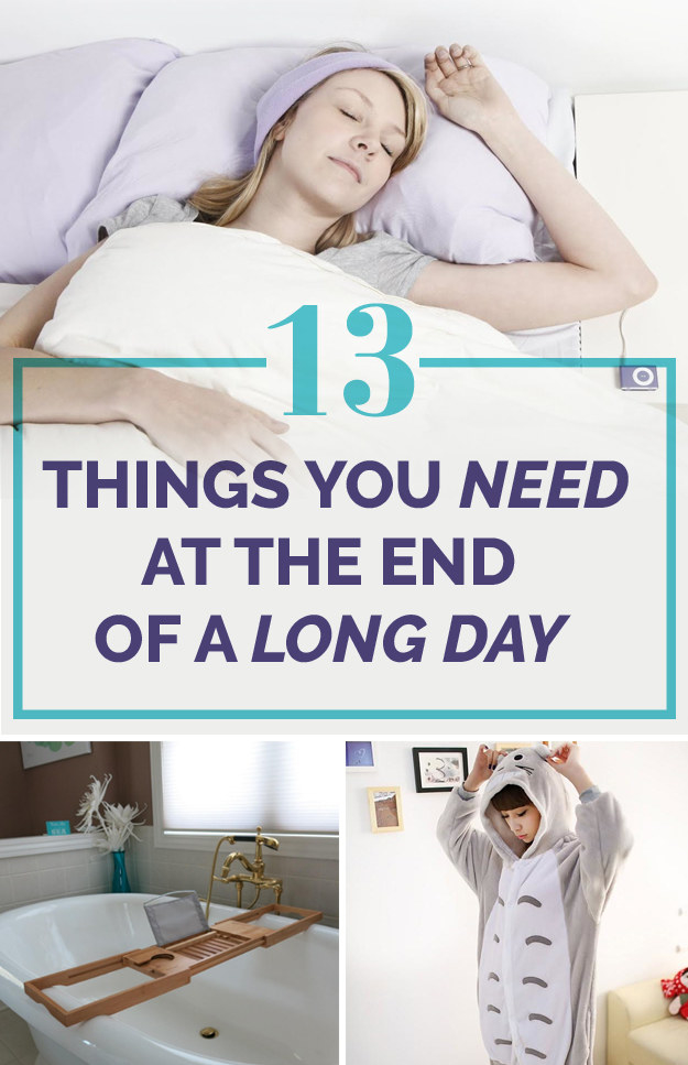 13 Things You Need At The End Of A Long Day