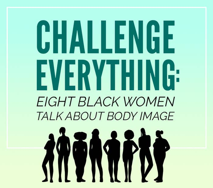 8 Black Women On Body Image And Societal Expectations
