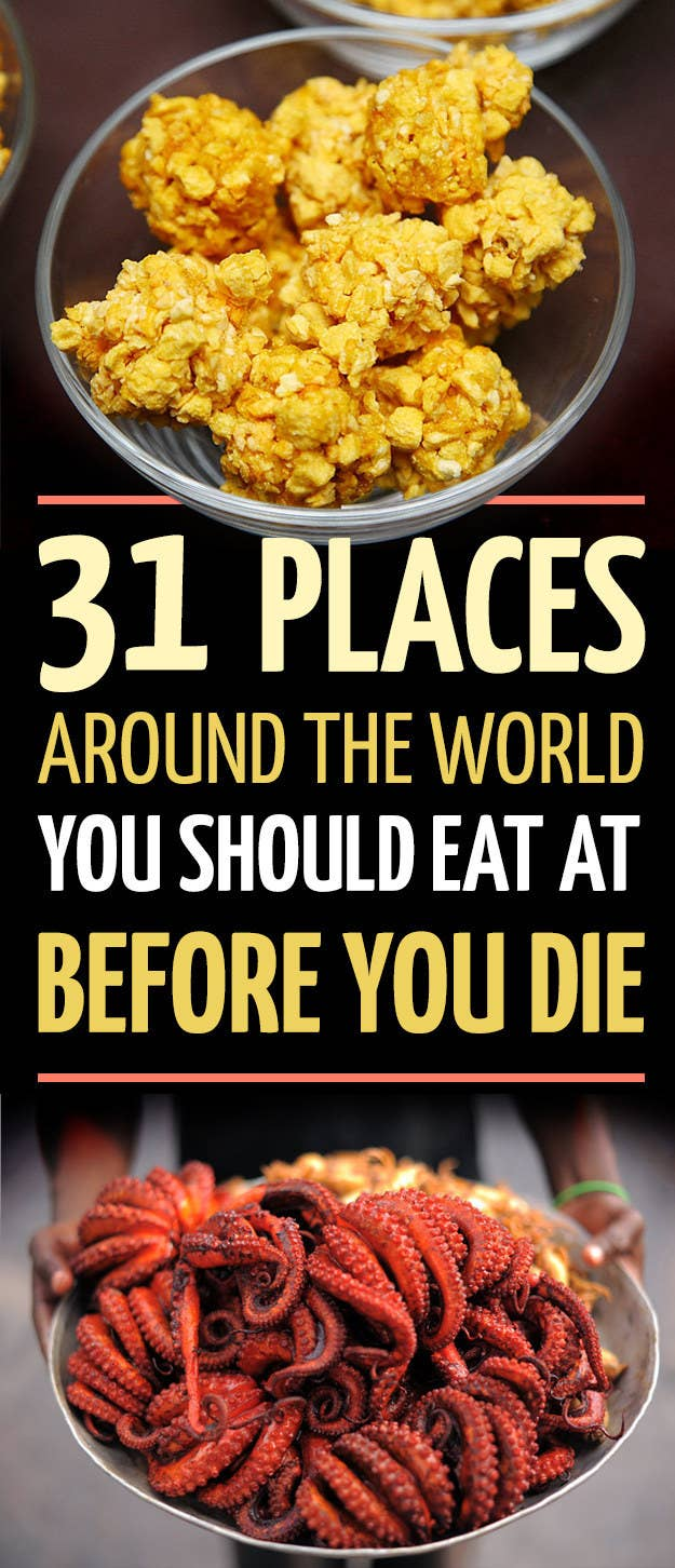 31 Places Around The World You Should Eat At Before You Die