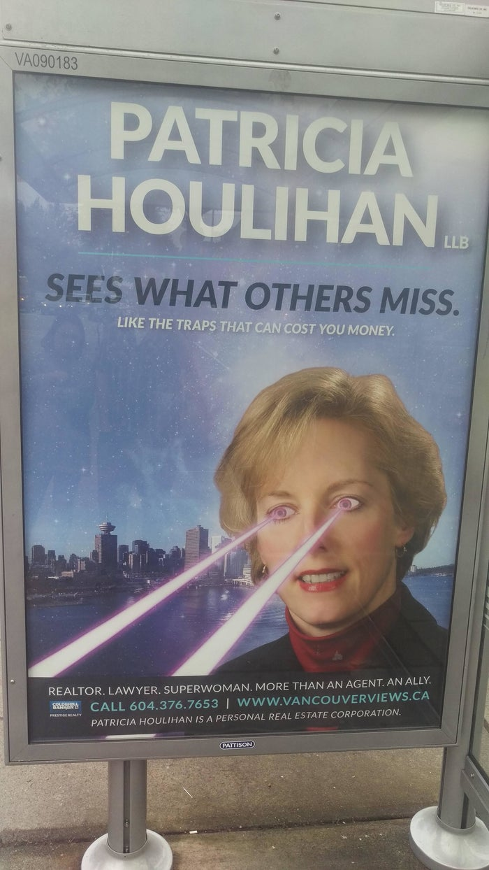 "This ad from realtor/lawyer/""superwoman"" Patricia Houlihan is both 100% real and totally amazing.Houlihan told CBC News she was ""sick of the boring ads"" realtors typically put out, so she decided to do something different. ""Yes I am one of the top realtors in the city‎ and recognized as such by the real estate board, but do I need to say the same thing they all say?"" she told CBC."
