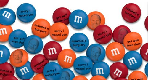 """The custom M&Ms read, in Comic Sans, """"sorry I maced you,"""" """"assumed a burglary,"""" and """"get well soon Gary."""""""