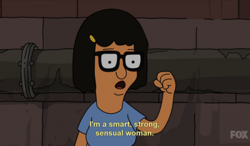 """I love at the end [of the episode] when she realizes she's her own hero and says, 'I'm a smart, strong, sensual woman.' Honestly, the character of Tina in general is so real despite being a cartoon... and she's motivational as heck."" —coolcoolcoolana"