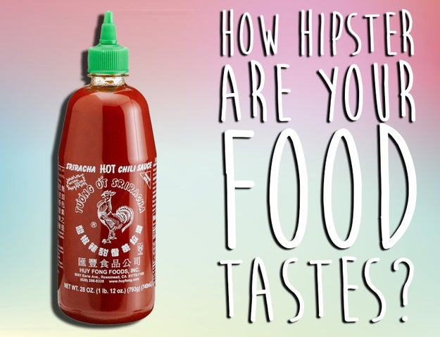 How Much Of A Food Hipster Are You?