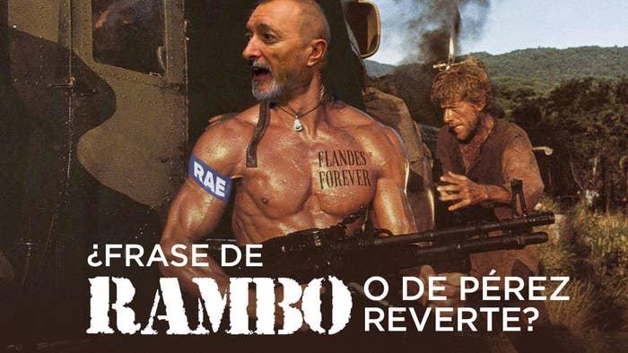 Quién Lo Dijo Rambo O Pérez Reverte