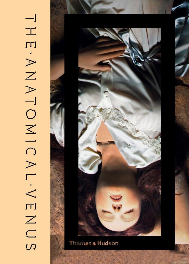 The Anatomical Venus de Joanna Ebenstein, publié par Thames & Hudson.