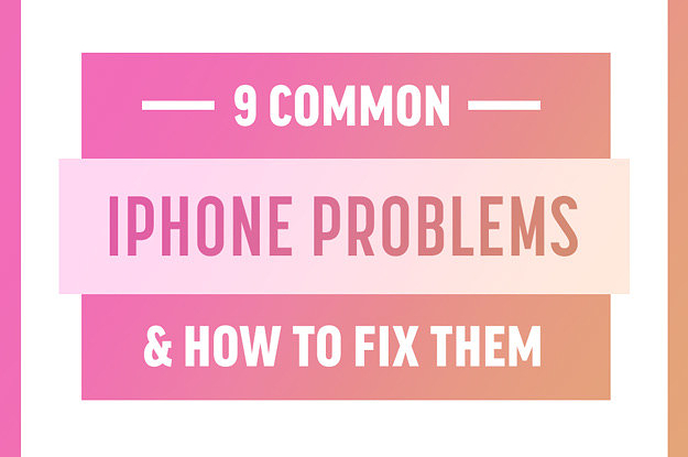 9 Insanely Easy Ways To Fix Your iPhone