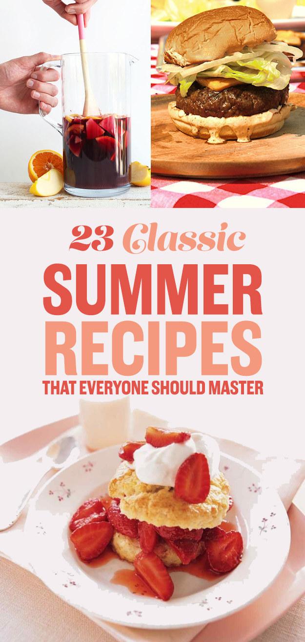 23 Classic Summer Recipes That Everyone Should Master