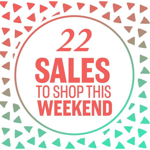 22 Insane Sales To Shop This Weekend