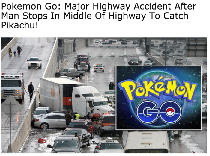 """The story claimed that a 26-year-old man in Massachusetts was responsible for """"causing one of the worst highway accidents after stopping in the middle of the highway to catch a Pikachu.""""Well, no. It's a hoax. The article was published on CartelPress.com, a fake news website run by the same people behind Huzlers, another long time source of hoaxes. The highway accident story is spreading quickly and has already been shared more than 60,000 times on Facebook, racking up nearly 150,000 likes."""