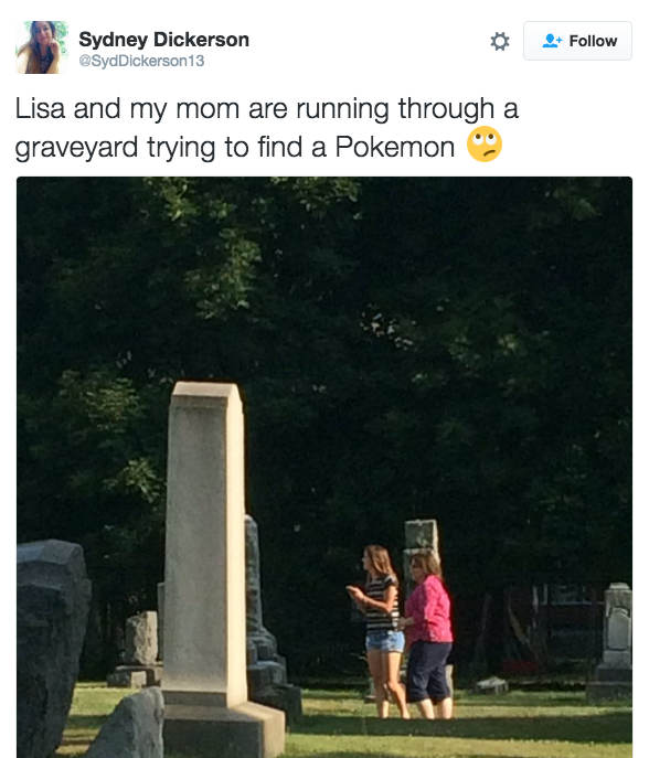 Like people are literally running around cemeteries trying to catch Pokémon.