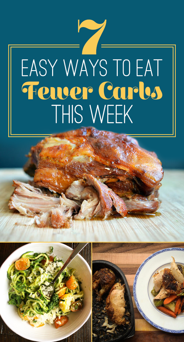 7 Easy Ways To Eat Fewer Carbs This Week
