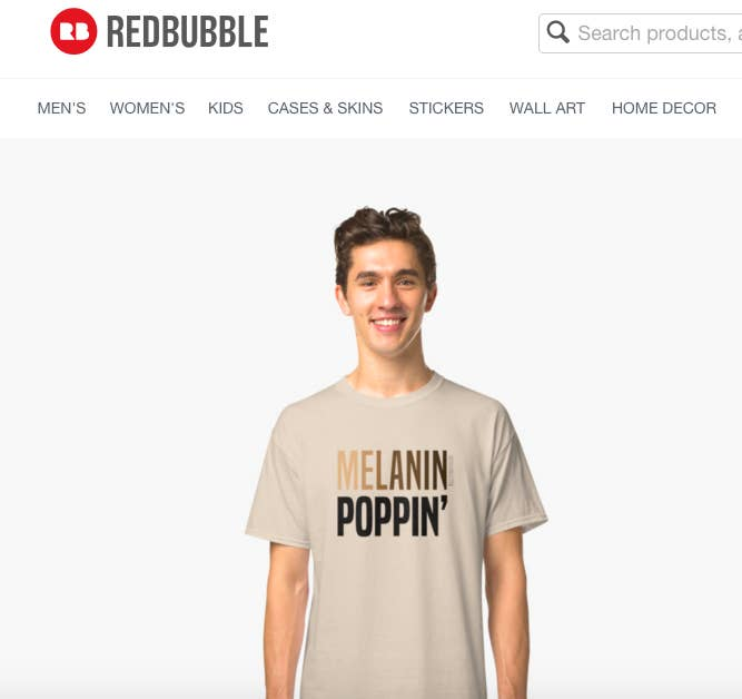 5bfe358d People have expressed their disappointment with Redbubble, an online  marketplace for independent designers, for using white models to advertise  T-shirts ...