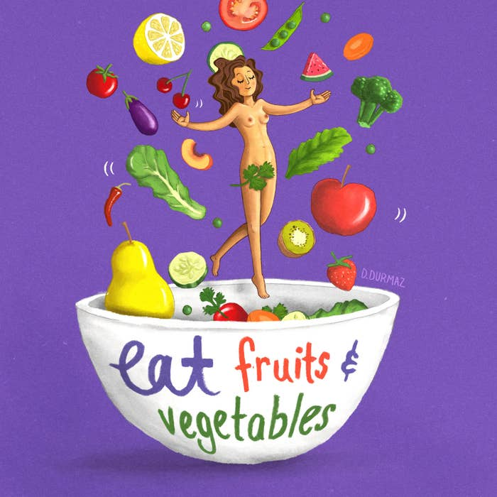 Eat fruits & vegetables.