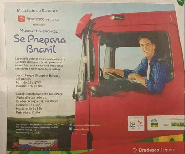 The ad is for a mobile museum that's touring the region, sponspored by the insurance company Bradesco.