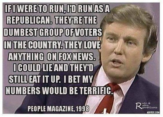 The image for the meme is taken from an interview Trump did with Oprah in 1988, a full decade earlier than the supposed quote about stupid Republican voters.