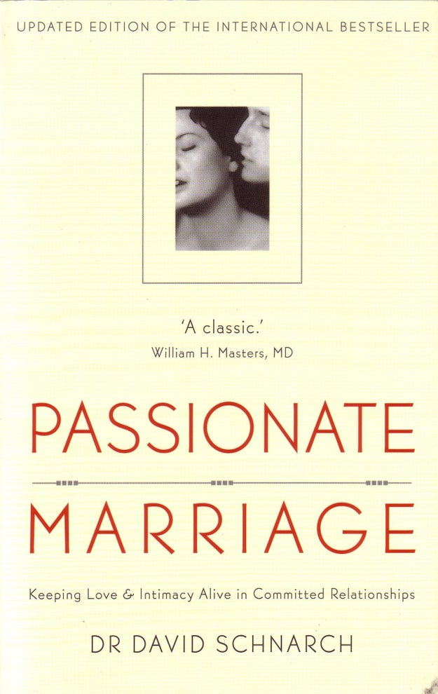 Passionate Marriage by Dr. David Schnarch