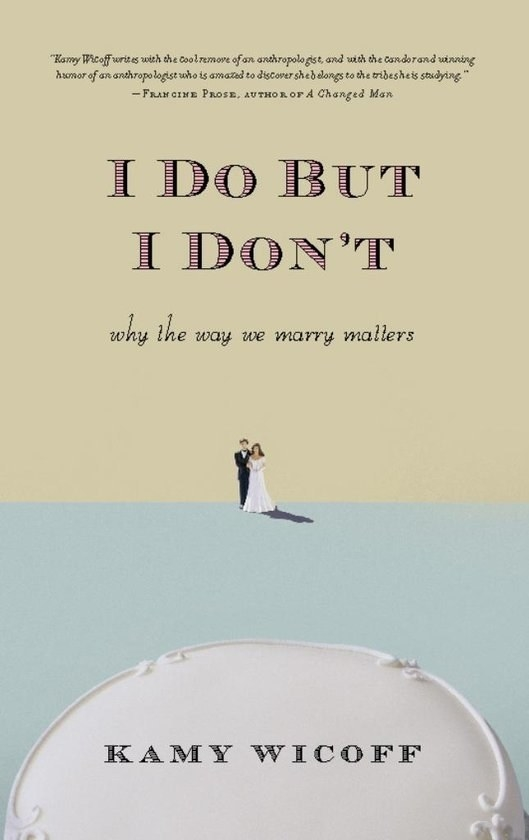 I Do, But I Don't by Kamy Wicoff