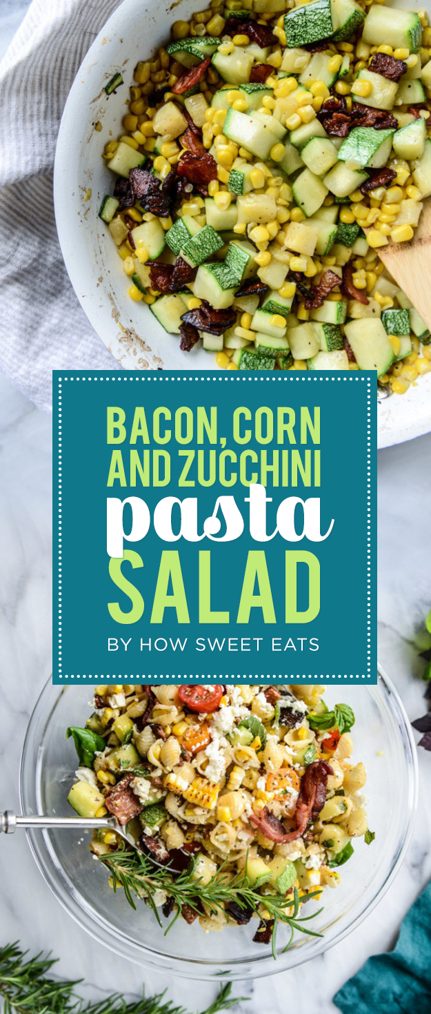 Bacon, Corn, and Zucchini Pasta Salad
