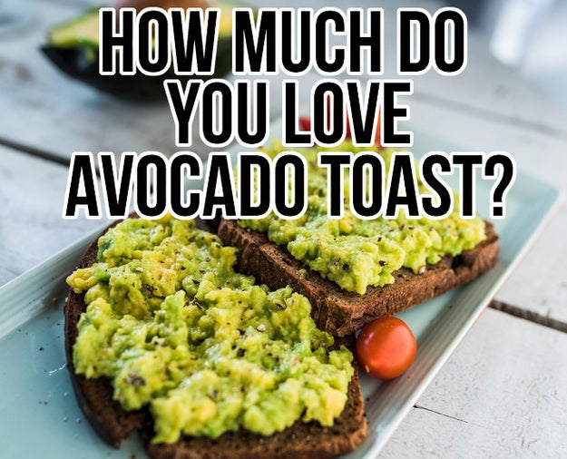 How Much Do You Love Avocado Toast?
