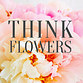 thinkflowers