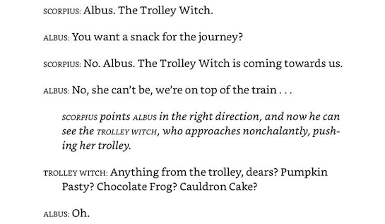 But in Cursed Child, when Albus Potter and Scorpius Malfoy spontaneously attempt — spoiler alert — to escape the Hogwarts Express, they wind up on the roof of the train. That's when things get weird.