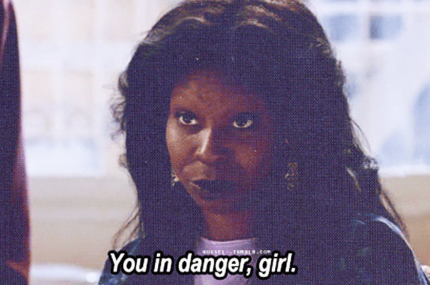 "16 Times ""You In Danger, Girl"" Is The Only Correct Response"