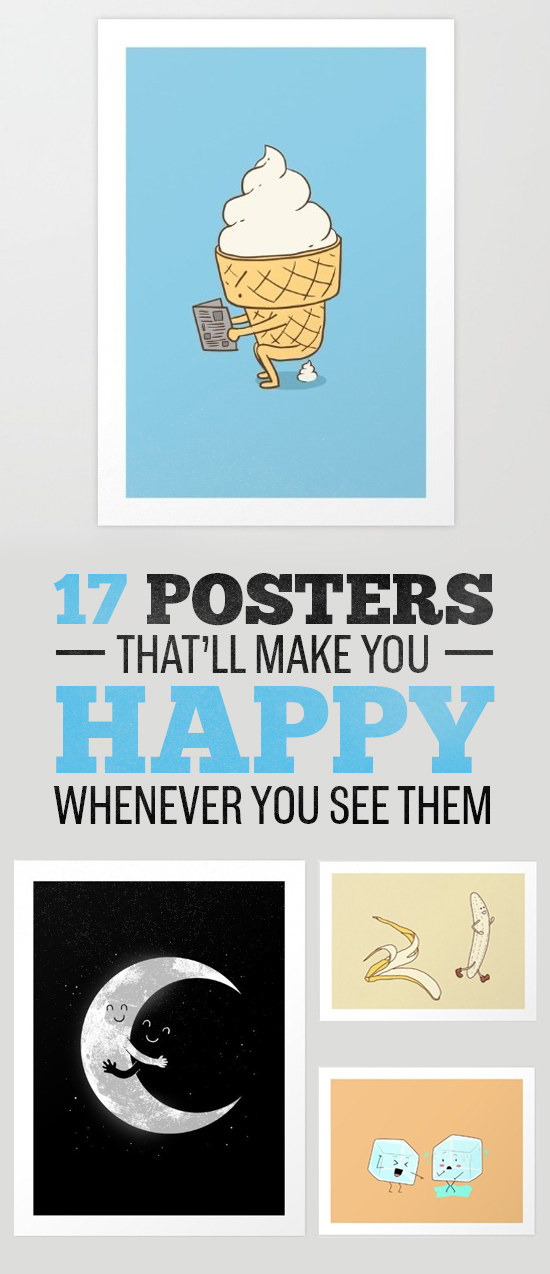 17 Posters That'll Make You Happy Whenever You See Them