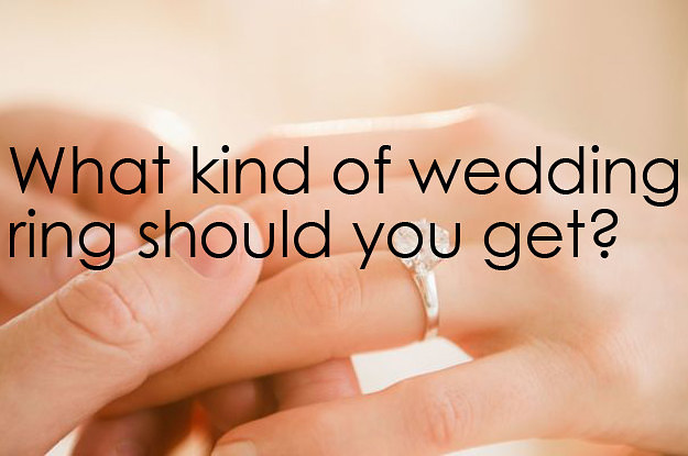 what of wedding ring should you get