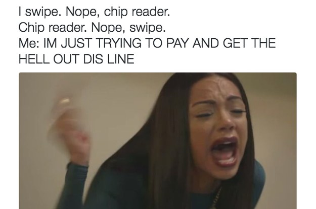 we need to talk about those damn chip readers 2 28412 1470263551 5_dblbig credit card chips are the absolute fucking worst,Credit Or Debit Meme