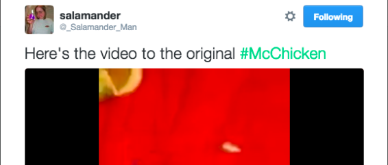 On Sunday, Twitter user @_salamander_man tweeted a video of a man using a McDonald's McChicken sandwich to masturbate. The original tweet appears to have been deleted, but @_salamander_man tweeted another version of the video, which you can watch here if YOU REALLY WANT TO, BUT LIKE, WHY WOULD YOU WANT TO?!