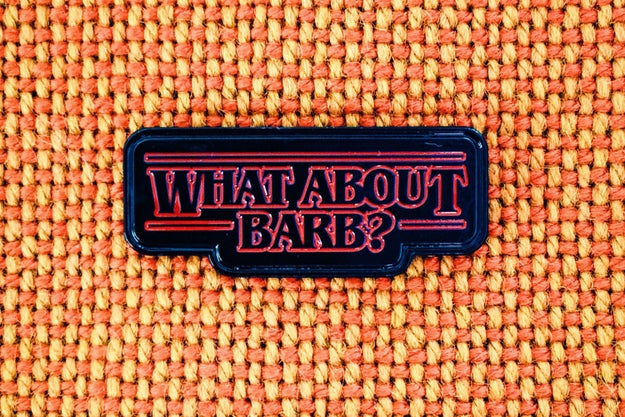 ¿O qué tal este pin para todos los que llevan a Barb en su corazón ($192)?