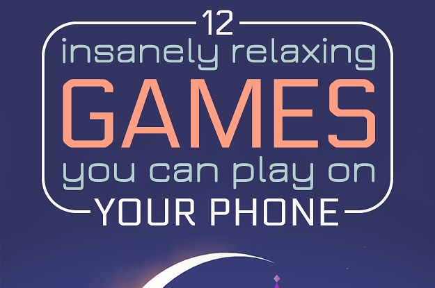 12 Mobile Games That Will Calm You The Hell Down