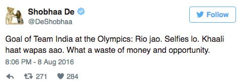 "De wrote, ""Goal of Team India at the Olympics: Go to Rio. Take selfies. Come back empty handed. What a waste of money and opportunity."""
