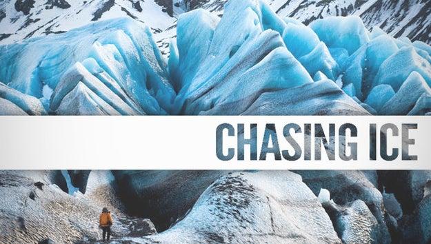 Chasing Ice.