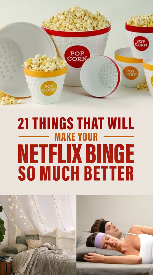 21 Things That Will Make Your Netflix Binge So Much Better