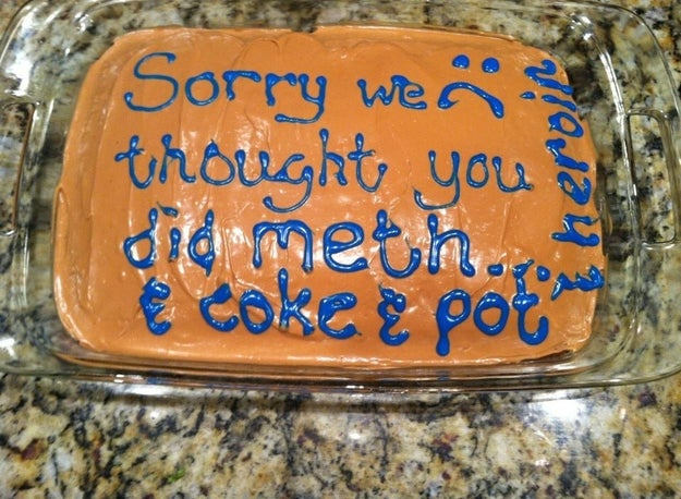 "As a way of apology, Gelmis's mom baked her this cake. ""Sorry we thought you did meth & coke & pot & heroin,"" the icing said."