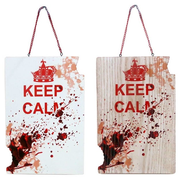 Decorate your walls with some semi-encouraging wooden signs adorned with tasteful red splatters.