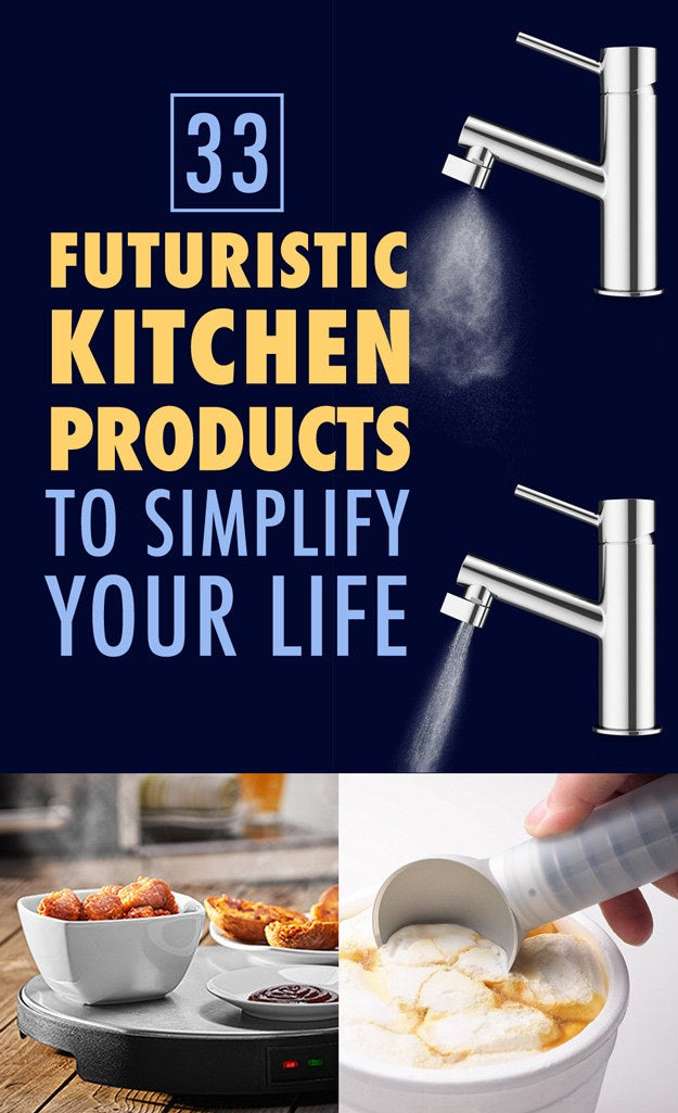 Futuristic Kitchen 33 futuristic kitchen products that'll actually make your life easier