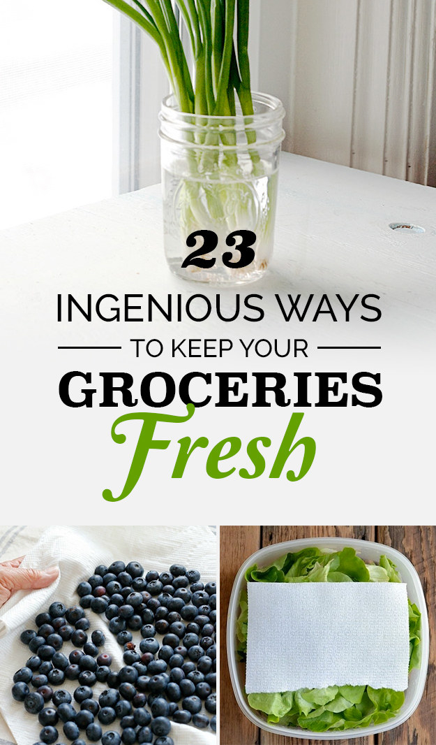 23 Ingenious Ways To Keep Your Groceries Fresh