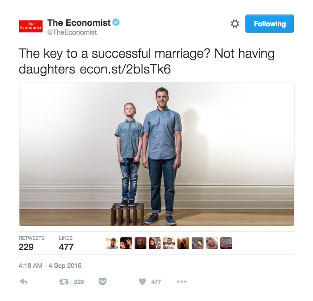 "But on Sunday, people became furious when the Economist tweeted this to promote the story: ""The key to a successful marriage? Not having daughters."""