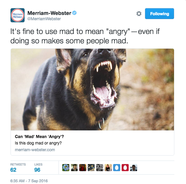 "It was a quiet Wednesday morning when Merriam-Webster — the most trustworthy dictionary of American English — sent out a cheeky tweet on how it's OK to use ""mad"" to mean ""angry."""