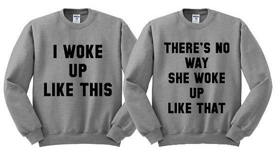 TBH you're gonna love each other if you wake up like this or that. Get them from Tees and Tank You Shop on Etsy for $18.
