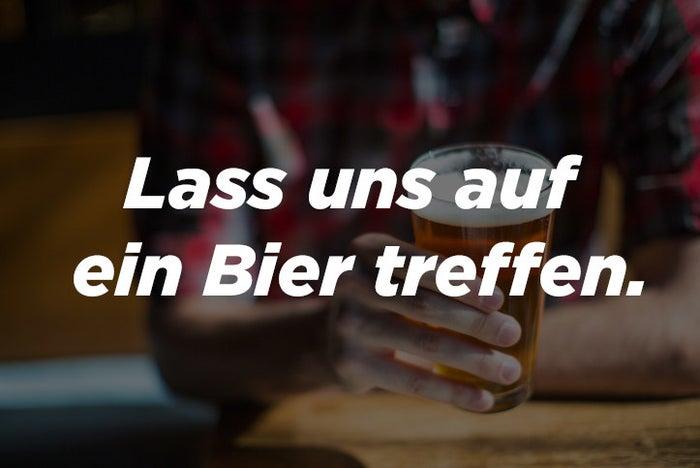 Warum es eine Lüge ist: Weil ein Bier natürlich kein Bier ist. Dieser Satz steht definitiv für mindestens drei Bier.