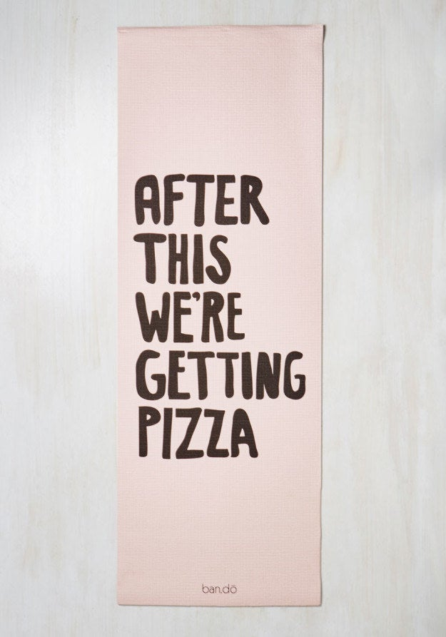 Om...Yom...Yum...Pizza. Get this yoga mat from Modcloth for $39.99.