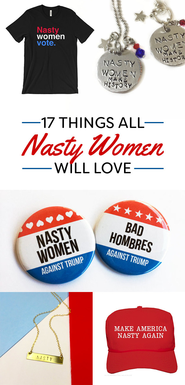 17 Things All Nasty Women Will Love
