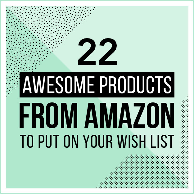 17 Best Images About Gear Wish List On Pinterest: 22 Awesome Products From Amazon To Put On Your Wish List